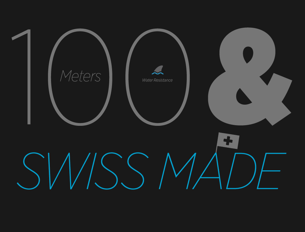 100 M Water Resistant and 100% Swiss Made